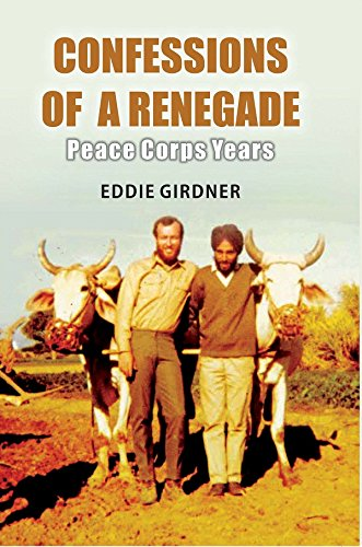 Confessions of a Renegade: Peace Corps Years: Eddie Girdner
