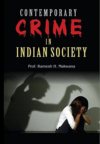 Contemporary Crime in Indian Society: Ramesh H. Makwana