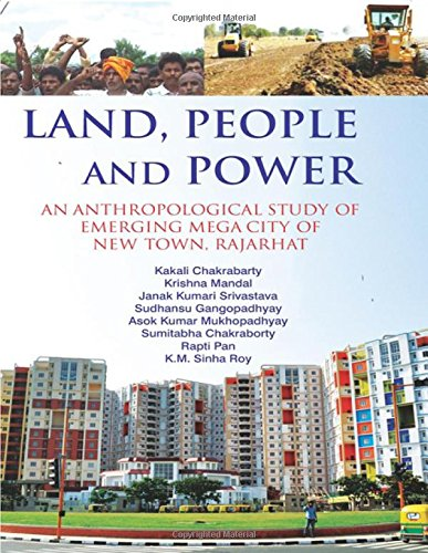 Land, People and Power : An Anthropological: Kakali Chakrabarty, Krishna