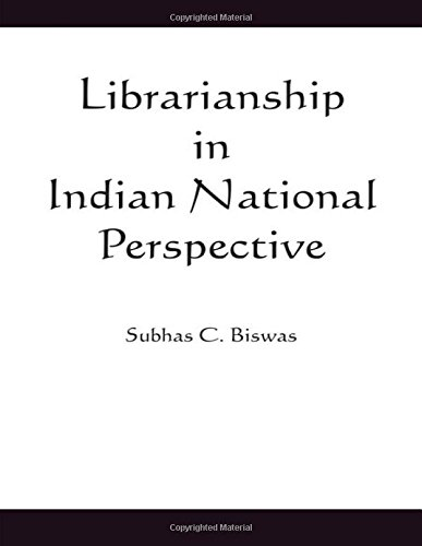 Librarianship in Indian National Perspective: Subhas C. Biswas