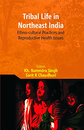 Tribal Life in Northeast India: Ethno-Cultural Practices: Editors:- Kh. Narendra
