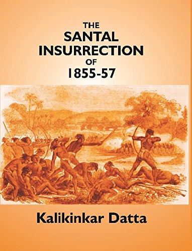 The Santal Insurrection of 1855-57: Kalikinkar Datta