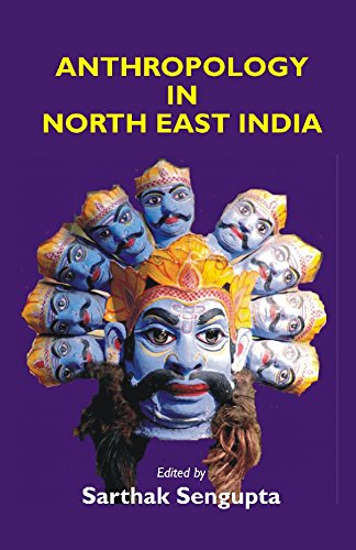 Anthropology in North East India: Sarthak Sengupta