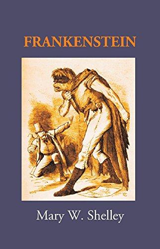 Frankenstein; or, The modern Prometheus: Mary W. Shelley