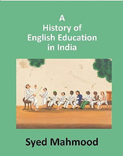 A History of English Education in India: Syed Mahmood