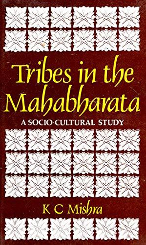 Tribes in the Mahabharata; A Socio-Cultural Study.: K. C. Mishra.