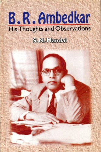 Dr B R Ambedkar : His Thoughts and Observations: S N Mandal