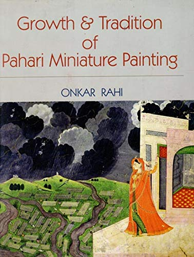 Growth and Tradition of Pahari Miniature Painting: Onkar Rahi