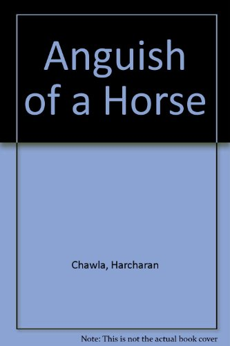 Anguish of a Horse and Other Stories: Chawla Harcharan Batra