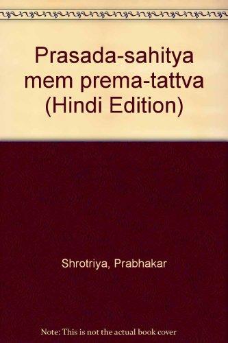 9788121405560: Prasada-sahitya mem prema-tattva (Hindi Edition)
