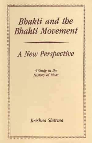 9788121500296: Bhakti and the Bhakti Movement: A New Perspective