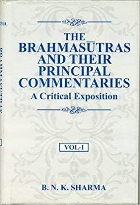 The Brahmasutras and Their Principal Commentaries: A Critical Exposition, 3 vols.: B.N.K. Sharma