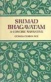 Srimadbhagavatam: A Concise Narrative: Gunada Charan Sen,
