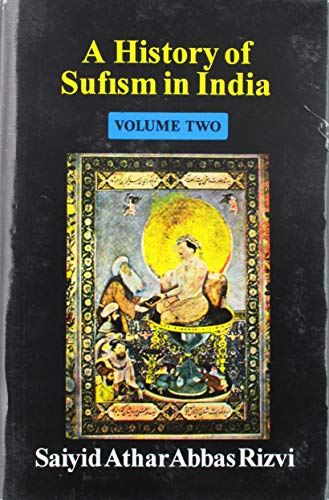 A History Of Sufism In India: From: Saiyid Athar Abbas