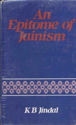 An Epitome of Jainism: K.B. Jindal