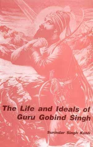 9788121500647: Life and Ideals of Guru Gobind Singh