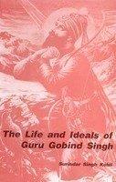 The Life and Ideals of Guru Gobind: Singh Surindar