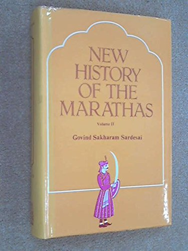 New History of the Marathas, Volume II: Govind Sakharam Sardesai