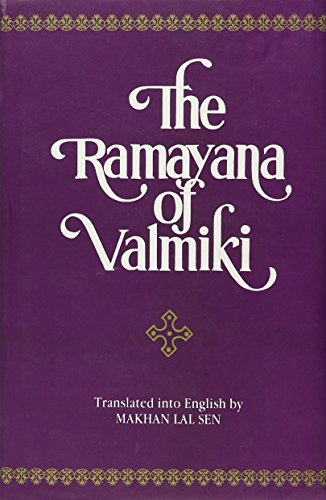 The Ramayana Of Valmiki: Translated From The Original Sanskrit: Makhan Lal Sen