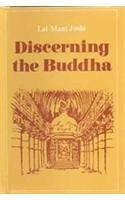 Discerning the Buddha: A Study of Buddhism and of the Brahmanical Hindu Attitude to it