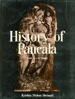 History Of Pancala: To C. Ad 550, Vol. I (A Study)