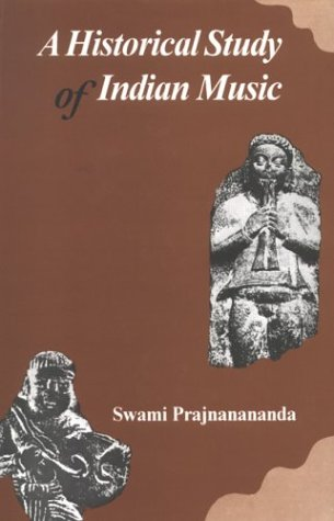 A Historical Study of Indian Music: Swami Prajnanananda
