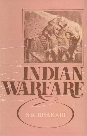 Indian Warfare: An Appraisal of Strategy and Tactics of War in Early Medieval Period: Surinder ...