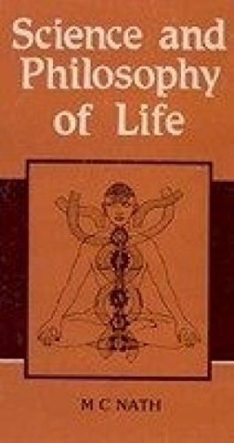 Science And Philosophy Of Life: M.C. Nath