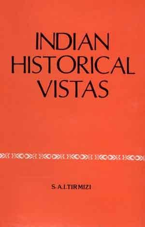 9788121502153: Indian Historical Vistas [Hardcover] [Jan 01, 1980] S.A.I. Tirmizi