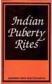 Indian Puberty Rites. Second Edition: Narenda Nath Bhattacharyya