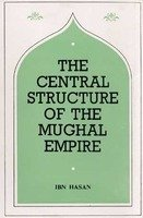 The Central Structure of the Moghul Empire: Ibn Hasan