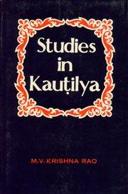 Studies In Kautilya: M.V. Krishna Rao