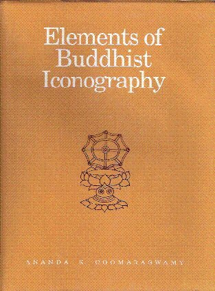 Elements of Buddhist Iconography: Ananda K. Coomaraswamy