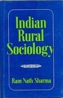 Indian Rural Sociology: A Sociological Analysis Of: Rama Nath Sharma