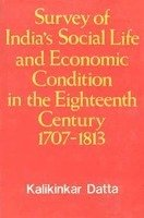 9788121502580: Survey of India's Social Life and Economic Condition in the Eighteenth Century 1707-1813