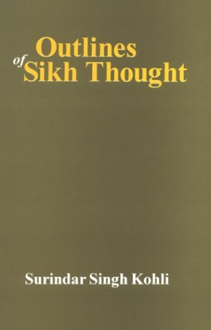 Outlines of Sikh Thought: Surindar Singh Kohli