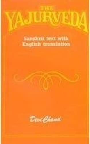 The Yajurveda: Sanskrit Text With English Translation: Devi Chand, With Intr. Remarks By M.C Joshi