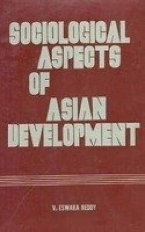 Sociological Aspects of Asian Development: V. Eswara Reddy