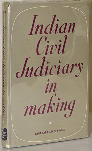 The Indian Civil Judiciary in Making 1800-1833