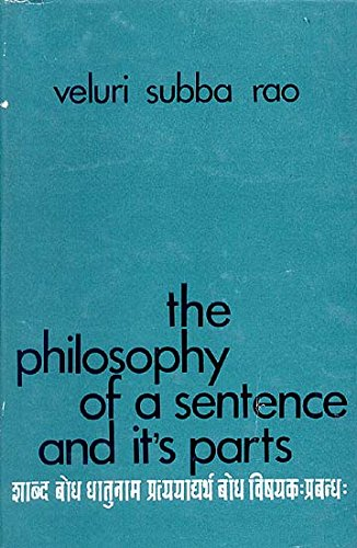 The Philosophy of a Sentence and its Parts: Veluri Subba Rao