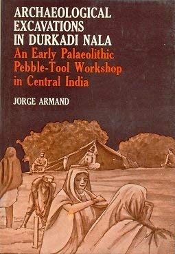 Archaeological Excavations In Durkadi Nala: An Early Palaeolithic Pebble-Tool Workshop In Central ...