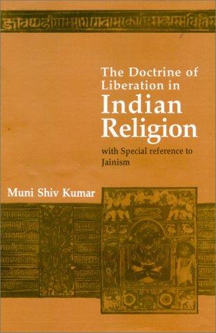 The Doctrine Of Liberation In Indian Religion: Muni Shivkumar, Foreword