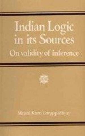Indian Logic In Its Sources: On Validity Of Interference: Mrinal Kanti Gangopadhyay