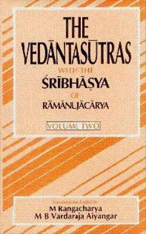 The Vedantasutras with the Sribhasya of Ramanujacarya, Vol. II: M. Rangacharya & M.B. Varadaraja ...