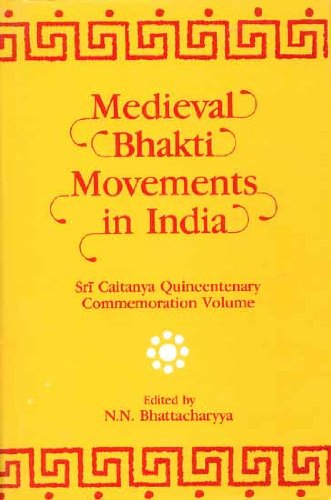 Medieval Bhakti Movements In India: Sri Caitanya Quincentenary Commemoration Volume