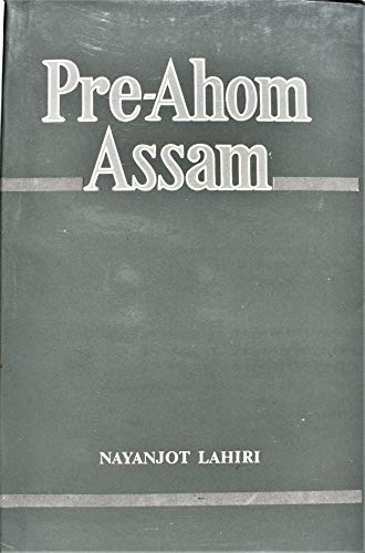 Pre-Ahom Assam: Studies in the Inscriptions of Assam Between the Fifth and the Thirteenth Centuries...