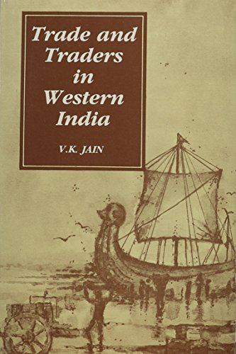 Trade And Traders In Western India (Ad 1000-1300): V.K. Jain