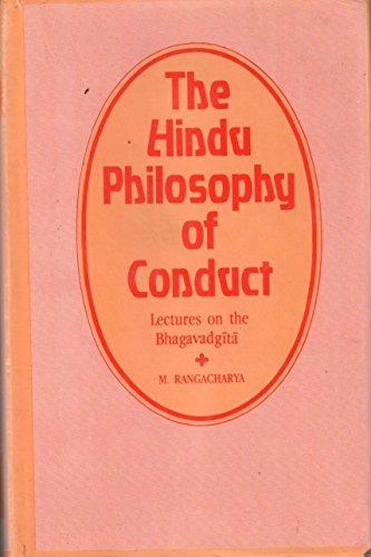 The Hindu Philosophy Of Conduct: Lectures On The Bhagavadgita, Vol. II: M. Rangacharya