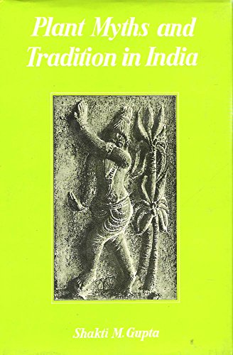 9788121505062: Plants Myths and Traditions in India