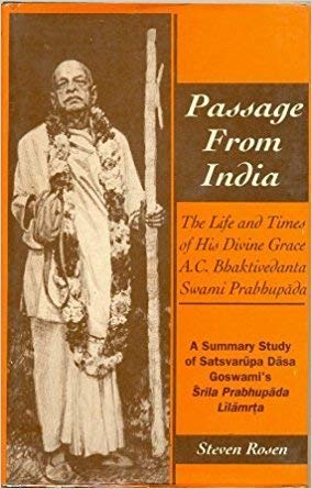 Passage From India: The Life and Times of His Divine Grace A.C. Bhaktivedanta Swami Prabhupada; A ...